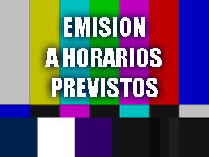 emision-en-directo-HORARIOS-PREVISTOS